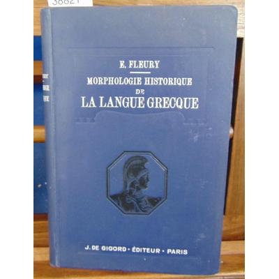 Fleury  : Morphologie historique de la langue grecque...