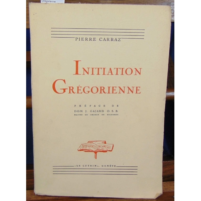 Carraz  : Initiation Grégorienne...