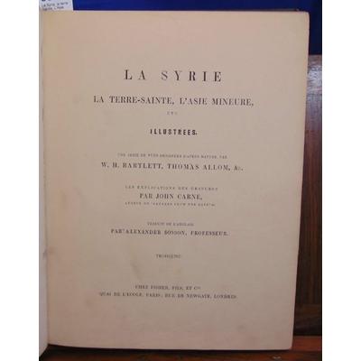 Bartlett  : La Syrie, la terre Sainte, L'Asie Mineure, etc. illustrées. Tome 3...