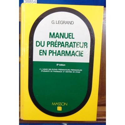 Legrand  : Manuel du préparateur en pharmacie...