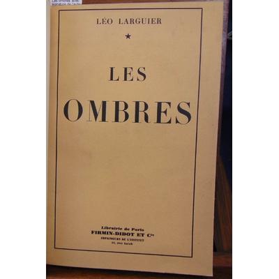 Larguier  : Les ombres. avec signature de l'auteur...