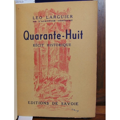 Larguier  : Quarante-huit : récit historique...