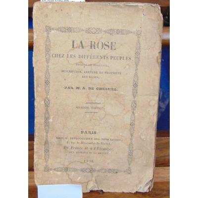 Chesnel  : La rose chez les différents peuples anciens et modernes....