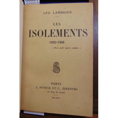 Larguier Léo : Les isolements 1903 1904. (avec un envoii de l'auteur )...