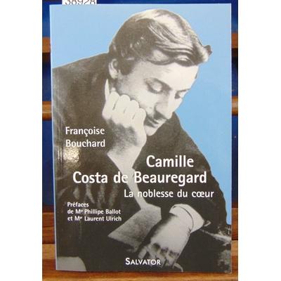 Bouchard Françoise : Camille Costa de Beauregard. La noblesse du coeur...