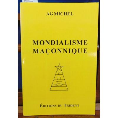 AGMichel  : Mondialisme Maçonnique...