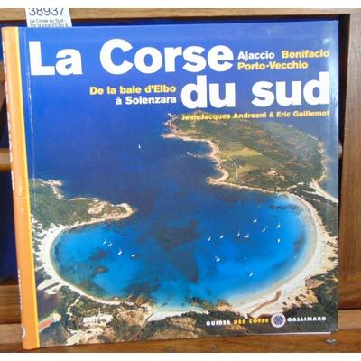 Andreani  : La Corse du Sud - De la baie d'Elbo à Solenzara, Ajaccio, Bonifacio, Porto-Vecchio...