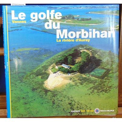 Guéry  : Le Golfe du Morbihan. Vannes, la riviére d'Auvray...