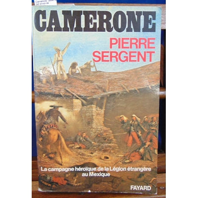 Sergent  : Camerone. (avec un bel envoi de l'auteur )...