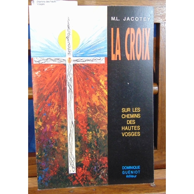 Jacotey  : la croix sur les chemins des hautes Vosges...