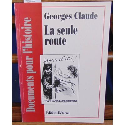 Claude Georges : La seule route : De l'hostilité à la collaboration...