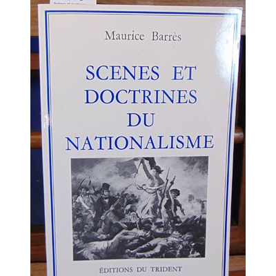 Barres Maurice : Scènes et doctrines du nationalisme...
