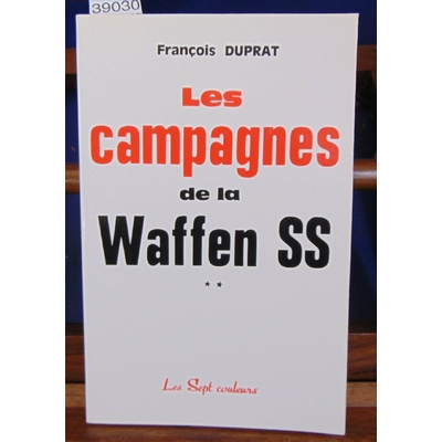 Duprat  : Les campagnes de la Waffen SS. tome 2...