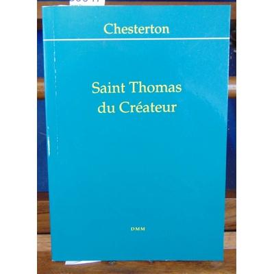 Chesterton  : Saint Thomas du créateur...