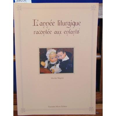 Magnin  : L'Annee Liturgique Racontee aux Enfants...