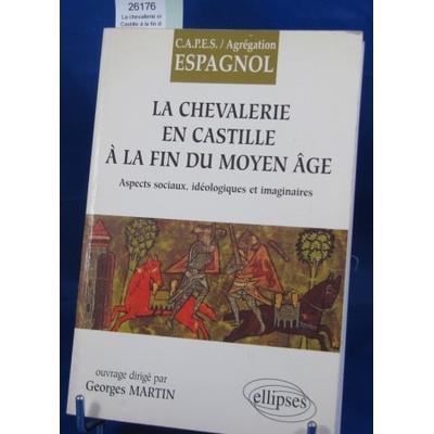 Collectif (Auteur : La chevallerie en Castille à la fin du Moyen Age...