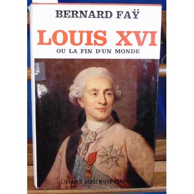 Fay  : Louis XVI ou la fin d'un monde...