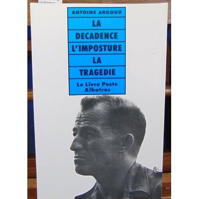 Argoud  : La décadence l'imposture et la tragédie...