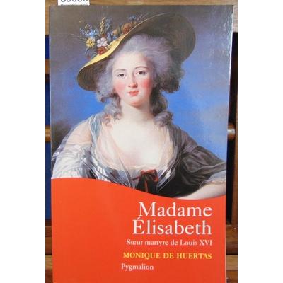 Huertas  : Madame Elisabeth...