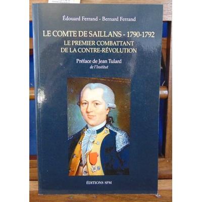 Ferrand  : Le comte de Saillans (1790-1792) : Le premier combattant de la contre-révolution...