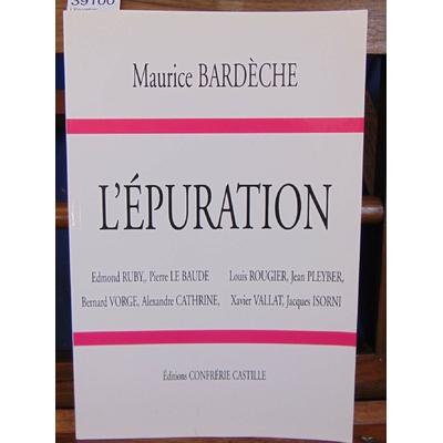 Bardeche Maurice : L'Epuration...