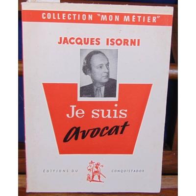 Isorni Jacques : Je suis avocat...