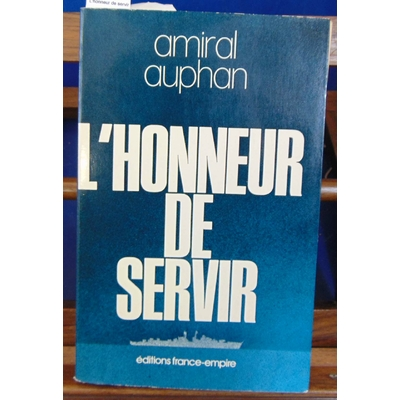 Auphan  : L'honneur de servir...