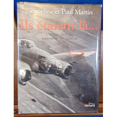 Martin  : L'armée de l'air  septembre 39 Juin 40 . Ils étaient là...