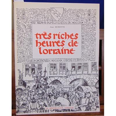 Morette  : Très  riches heures de Lorraine...