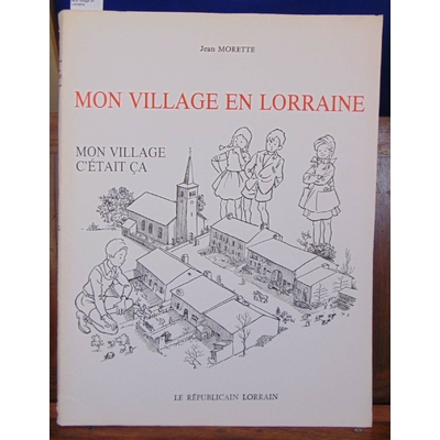 Morette  : Mon village en Lorraine...