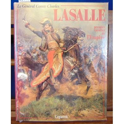 Hourtoulle  : Le Général Comte Charles Lasalle, 1775-1809 - Premier cavalier de l'Empire...