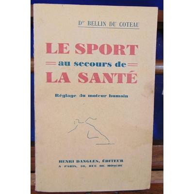 Coteau  : Le sport au secours de la santé, réglage du moteur humain...