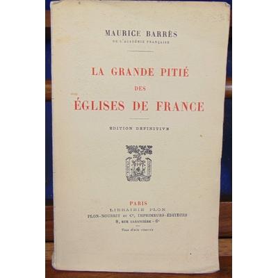 Barres Maurice : La grande pitié des églises de France...