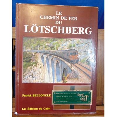 Belloncle  : Le chemin de fer du Lotschberg...
