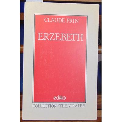 Prin Claude : Erzebeth...
