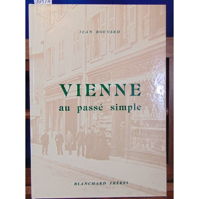 Bouvard Vienne : Vienne au passé simple...