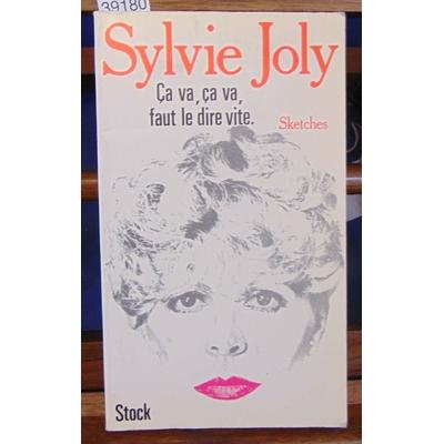 Joly  : ça va, ça va, faut le dire vite. sketches...