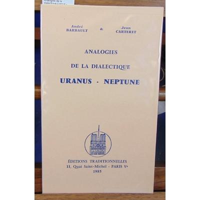 Barbault  : Analogies de la dialectique Uranus - Neptune...