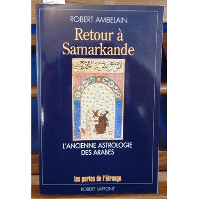 Ambelain  : Retour à Samarkande. L'ancienne astrologie des arabes...