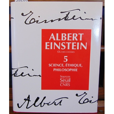 Einstein  : Oeuvres choisies, tome 5 : Science, éthique, philosophie...