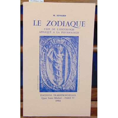 Senard  : Le zodiaque : Clef de l'ontologie appliqué à la psychologie...