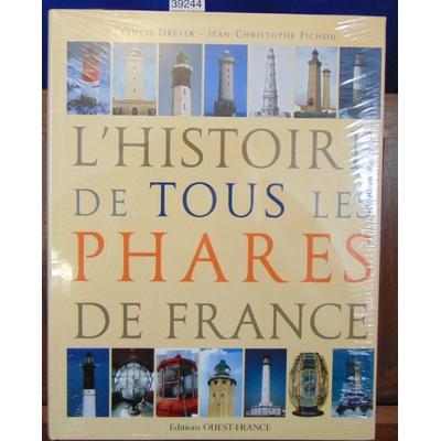 Dreyer  : L'histoire de tous les phares de France...