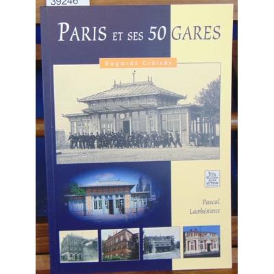 Lambérieux  : Paris et ses 50 gares...