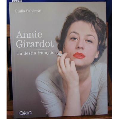 Salvatori  : Annie Girardot. Un destin francais...
