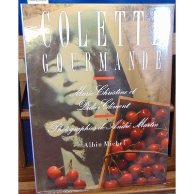 Clément Marie-Christine : Colette gourmande...