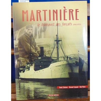 Sénateur  : Martinière : Le transport des forçats (1910-1955)...