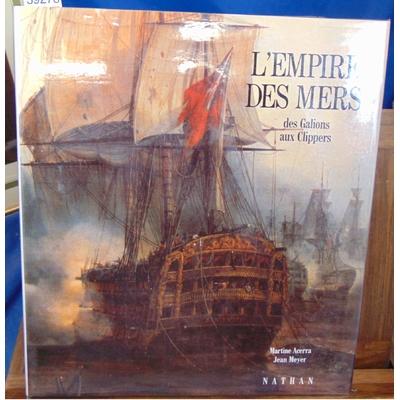 Meyer Jean : L'empire des mers - des Galions aux Clippers...