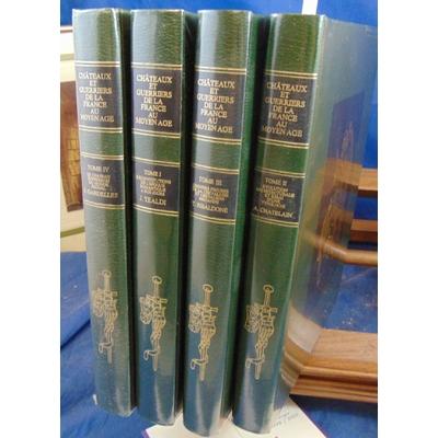 Chatelain  : Chateaux et guerriers de la France au Moyen Age. Complet des 4 volumes...