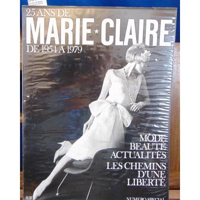 : 25 ans de Marie-Claire de 1954 à 1979...