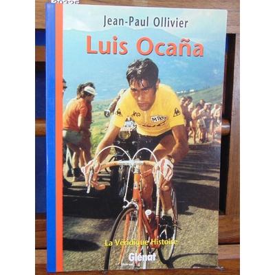 Ollivier J.-P : La Véridique Histoire de Luis Ocana...